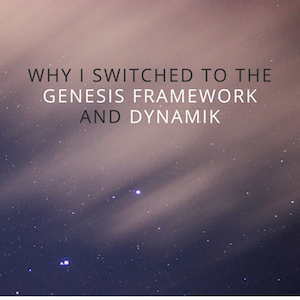 Why I Switched to The Genesis Framework and Dynamik