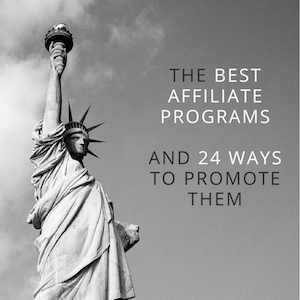 The Best Affiliate Programs and 24 Ways To Promote Them