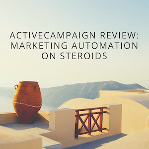 ActiveCampaign Review: Marketing Automation On Steroids (2018)