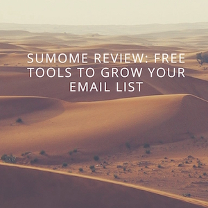SumoMe Review: Free Tools to Grow Your Email List