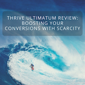 <thrive_headline click tho-post-2590 tho-test-3>Thrive Ultimatum Review: How to Skyrocket Conversions with Scarcity</thrive_headline>