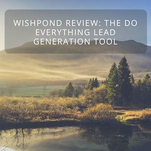 Wishpond Review: The Do Everything Lead Generation Tool