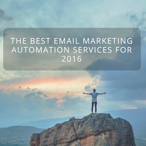 The Best Email Marketing Automation Services for 2016: GetResponse, ConvertKit, ActiveCampaign or Drip?