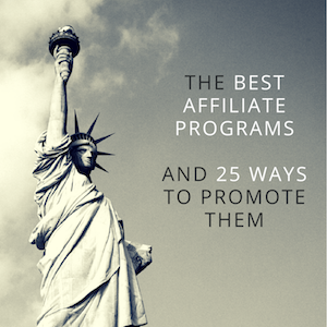 The Best Affiliate Programs and 25 Ways To Promote Them