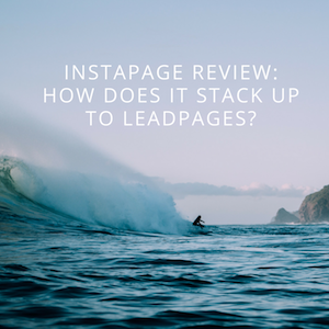 Instapage Review: How Does It Stack Up To LeadPages?