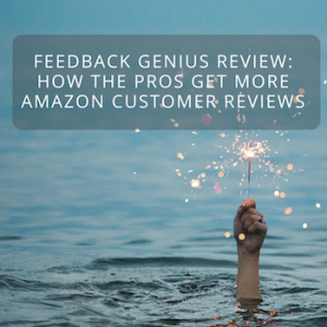 Feedback Genius Review: How the Pros Get More Amazon Reviews