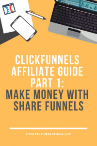 ClickFunnels Affiliate Guide Part 1: Make money with Share Funnels