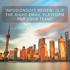 Infusionsoft Review (2018): Is It the Right Email Platform For Your Team?