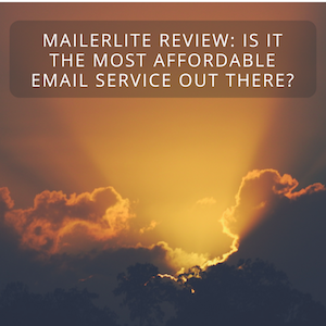MailerLite Review: Is It the Most Affordable Email Service Out There?