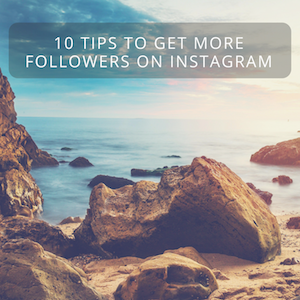 10 Tips To Get More Followers on Instagram