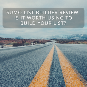 Sumo List Builder Review: Is It Worth Using To Build Your List?