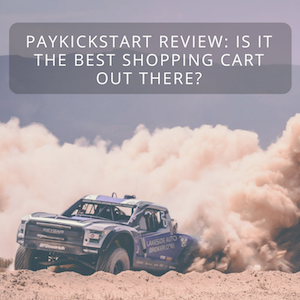 PayKickStart Review: Is It the Best Shopping Cart Out There?