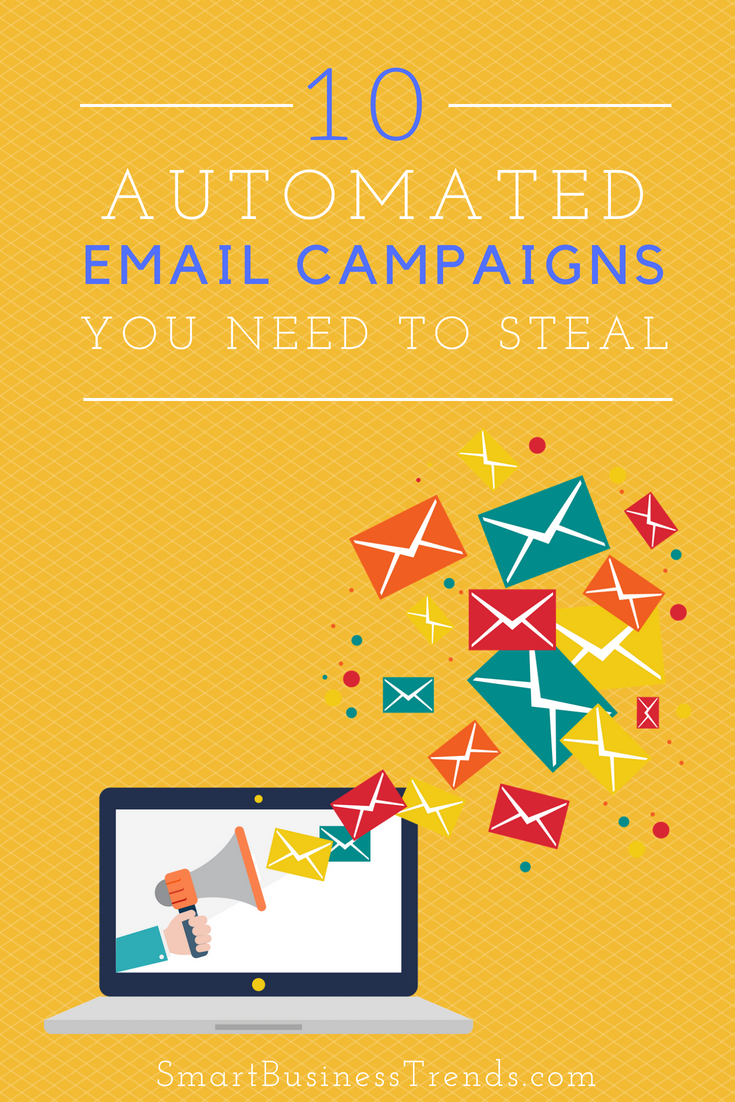 10 Automated Email Campaigns You Need to Steal on SmartBusinessTrends.com