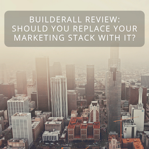 BuilderAll Review: Should You Replace Your Marketing Stack With It?