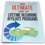 Ultimate List of Lifetime Recurring Affiliate Programs