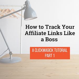 How to Track Your Affiliate Links Like a Boss