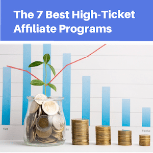 The 7 Best High Ticket Affiliate Programs