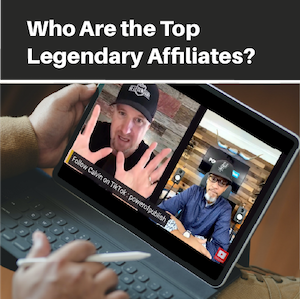 Who are the top Legendary affiliates